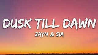 ZAYN & Sia - Dusk Till Dawn (1 hour Lyrics)