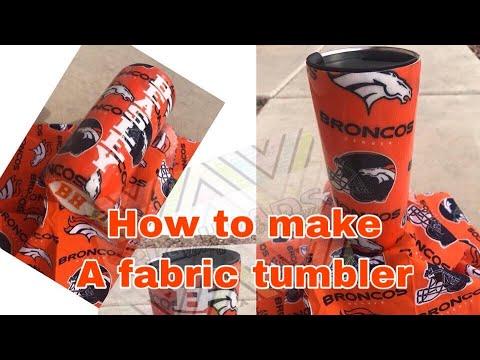 How To: Make a Fabric Tumbler