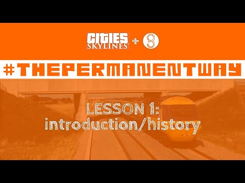 #ThePermanentWay | LESSON 1: introduction/history |