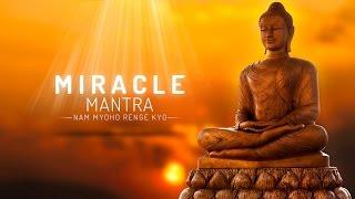 miracle mantra nam myoho renge kyo