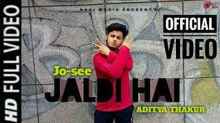 JALDI HAI :- JO-SEE   ADITYA THAKUR   OFFICIAL SONG   New rap song 2021   Aadi Music