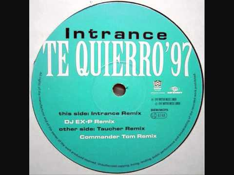 Intrance - Te Quiero '97 (Intrance Rmx) 1997