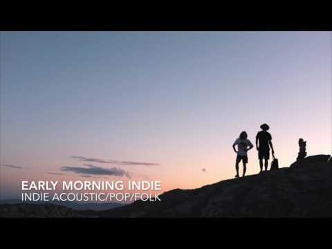 1 Hour Indie/Pop/Folk Compilation - SPRING/SUMMER 2017