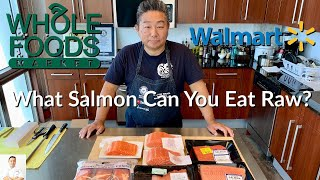 What Types Of Fręsh and Frozen Salmon Can You Eat Raw? Walmart? Whole Foods?