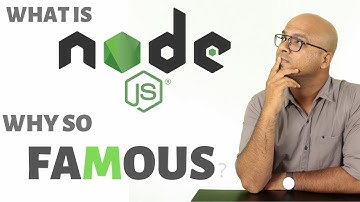 What is Node js?   Why it is so Famous?