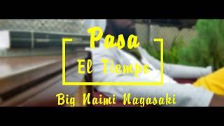 Big Naimi - Pasa El Tiempo  ( VIDEO OFICIAL)