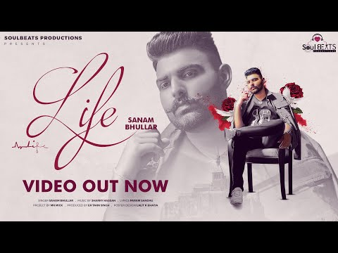 Life || Sanam Bhullar (Official Song)|| Birthday Gift || New Punjabi Song 2020 || from YouTube · Duration:  2 minutes 51 seconds
