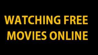 Watching Free Movies Online