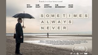 SOMETIMES ALWAYS NEVER Official Trailer (2019) Bill Nighy &  Sam Riley
