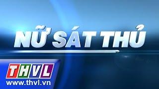 THVL | Nữ sát thủ - Tập 30