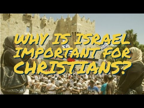 Why Is Israel Important For Christians?