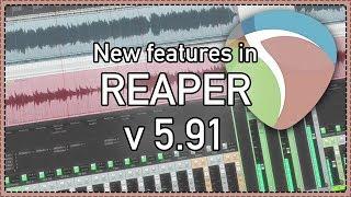 What's New in REAPER v5.91