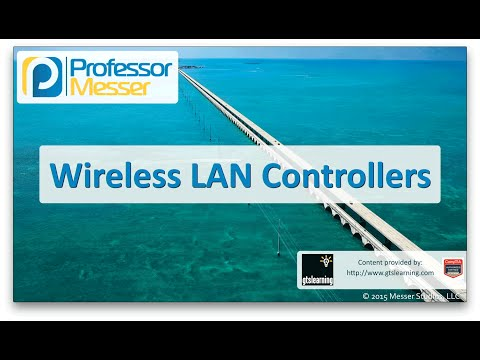 Wireless LAN Controllers - CompTIA Network+ N10-006 - 1.2