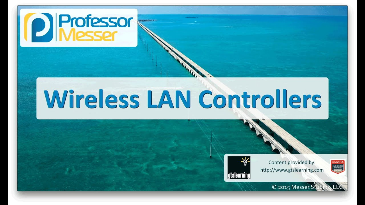 Wireless LAN Controllers - CompTIA Network+ N10-006 - 1 2
