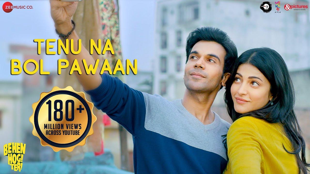 Download Tenu Na Bol Pawaan - Behen Hogi Teri | Shruti Haasan,Raj Kummar Rao | Yasser Desai | Amjad Nadeem