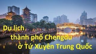 Du lịch thành phố Chengdu ở Trung Quốc   **NEW**