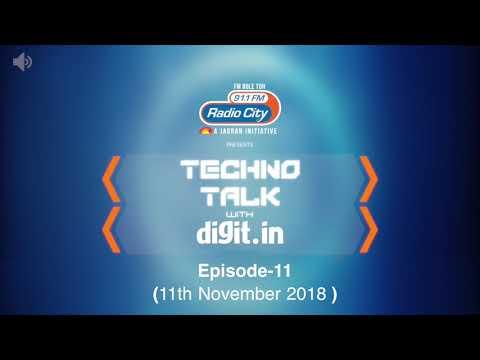 [Hindi - हिन्दी] Techno Talk with Digit.in - Radio Show - Ep 11 - 11th November 2018