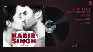 Full Audio  BEKHAYALI ARIJIT SINGH VERSION   Kabir Singh   Shahid K Kiara A   Sachet Parampara
