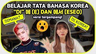 TATA BAHASA KOREA: DI (에 & 에서) || Borassaem