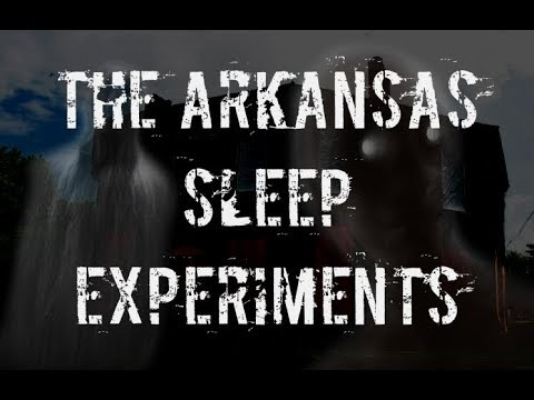 """The Arkansas Sleep Experiments"" 