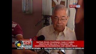SONA: Camilo Sabio, hinatulan ng guilty kaugnay ng maanomalyang diumanong car lease deals