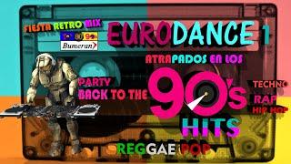 EURODANCE 90'S  Mix  Retro Hits-TECHNO DANCE-REGGAE FUSION-HIP HOP-RAP 1
