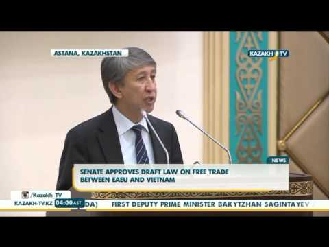 Senate approves draft law on free trade between EAEU and Vietnam - Kazakh TV