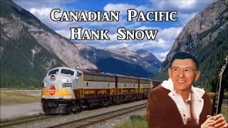 Canadian Pacific Hank Snow with Lyrics YouTube Videos