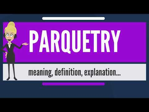 What is PARQUETRY? What does PARQUETRY mean? PARQUETRY meaning, definition & explanation