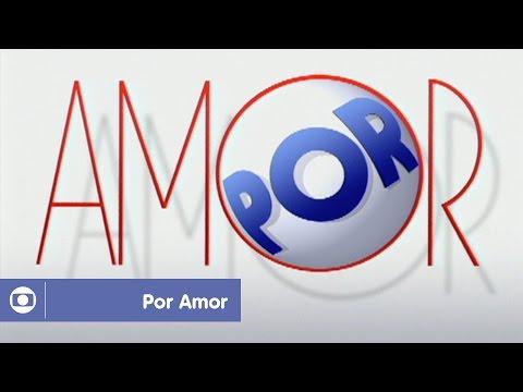 Por Amor: reveja a abertura da novela da Globo