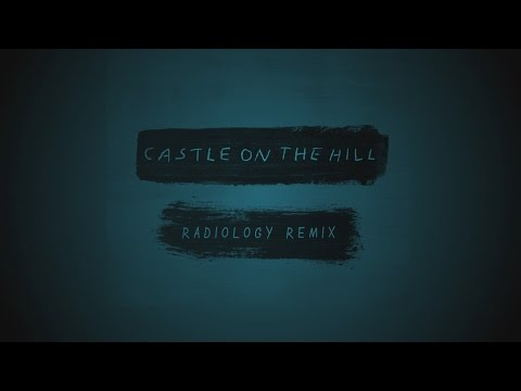 Ed Sheeran - Castle On The Hill (Radiology Remix)