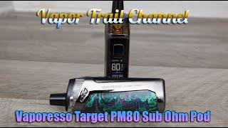 Vaporesso Target PM80 - A Sขb Ohm Pod That Kicks A**!