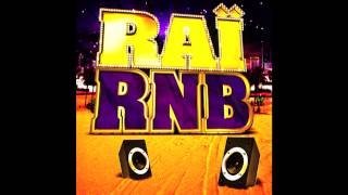 RAÏ RNB - Mix by DJ RIM