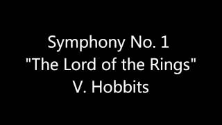 Symphony No. 1 ''The Lord of the Rings'' - V. Hobbits