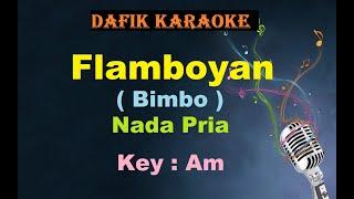 Flamboyan (Karaoke) Bimbo Nada Pria /Cowok Male Key Am Lagu Nostalgia Tembang Kenangan