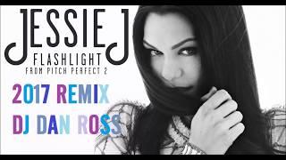 JESSIE J FLASHLIGHT 2017 REMIX DJ DAN ROSS