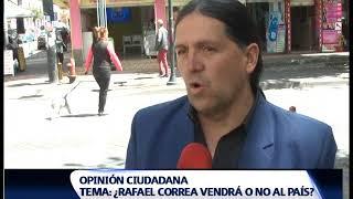 CIUDADANÍA ASEGURA QUE EL PRESIDENTE CORREA NO RETORNARÁ AL PAÍS.