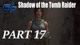 Shadow of the Tomb Raider Walkthrough Gameplay Part 17- PC || GamePlans