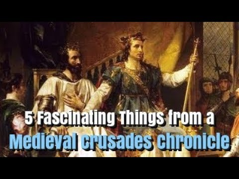 5 Fascinating Things from a Medieval Crusades Chronicle