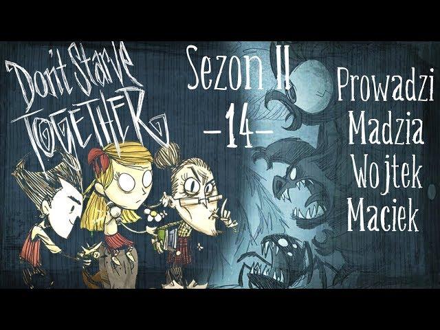 Don't Starve Together Sezon II #14 - Staszek! /w Maciek, Wojtek