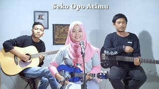 Sandios Pendhoza - Seko Opo Atimu Cover by Ferachocolatos ft. Gilang & Bala