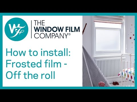 How to install Frosted Window Films off a roll by The Window Film Company