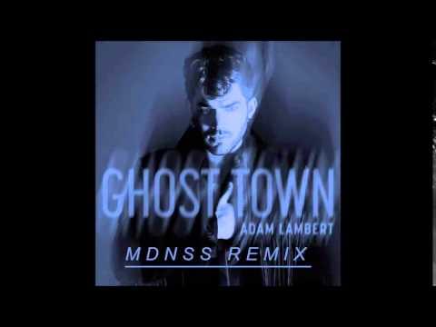 Adam Lambert - Ghost Town (MDNSS Remix)
