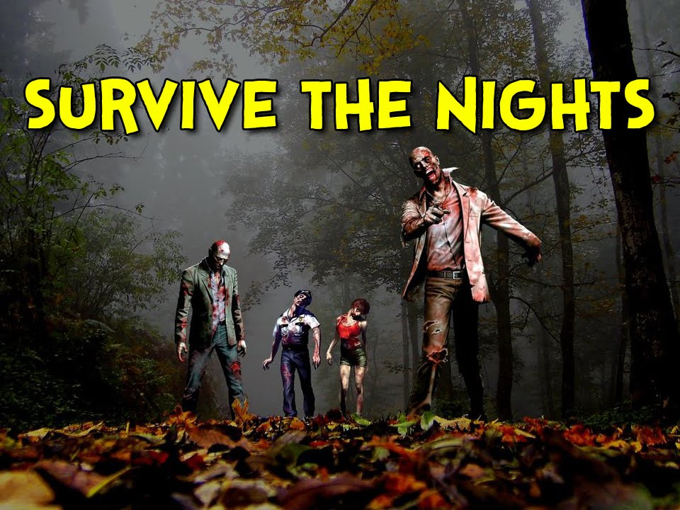 SURVIVE THE NIGHTS!