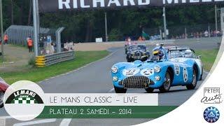 Le Mans Classic 2014 - Plateau 2, samedi (direct live)