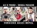 Fedez j ax senza pagare vs t pain non è una parodia è una cover rock punk metal mp3