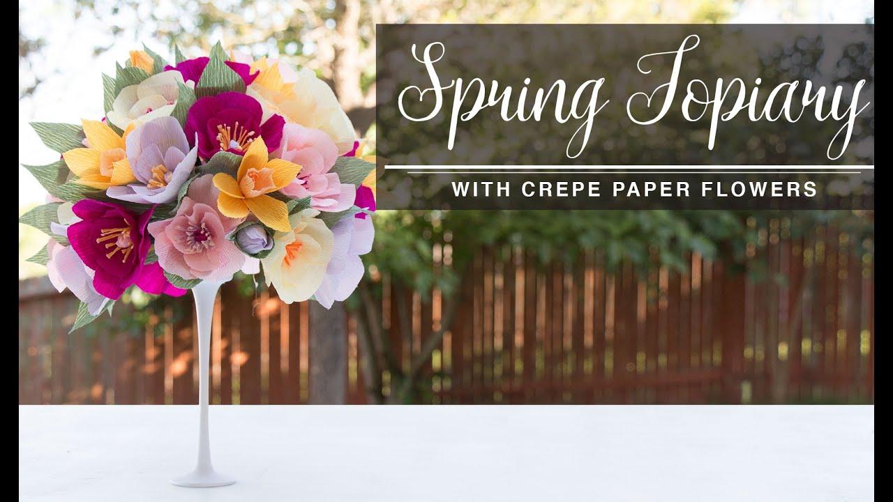 Diy Spring Topiary Crepe Paper Flowers Topario De Flores Collab