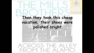 Mills Brothers - Across The Alley From The Alamo - Karaoke