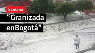 Las sorprendentes imágenes de las granizadas en Bogotá | Semana Noticias