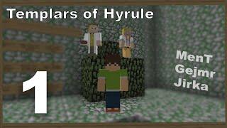 [Minecraft]Templars of Hyrule ep1 [MenT, Gejmr, Jirka Král]